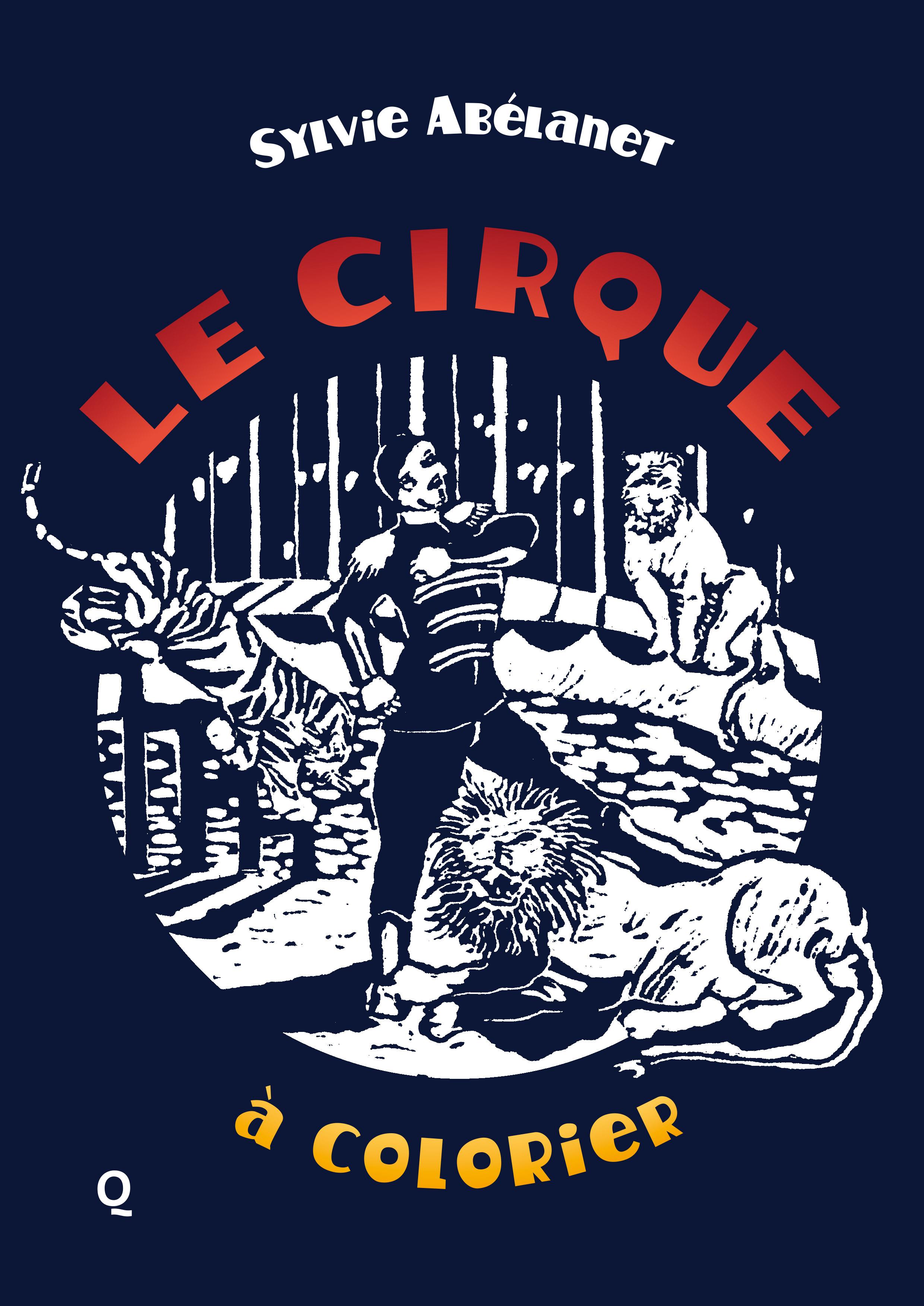 Coloriage Piste Cirque.Le Cirque A Colorier Qupe Editions